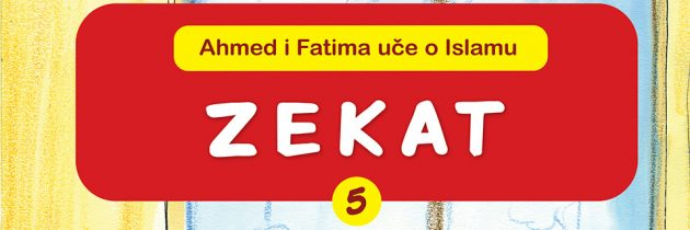 Ahmed i Fatima uče o Islamu – Zekat